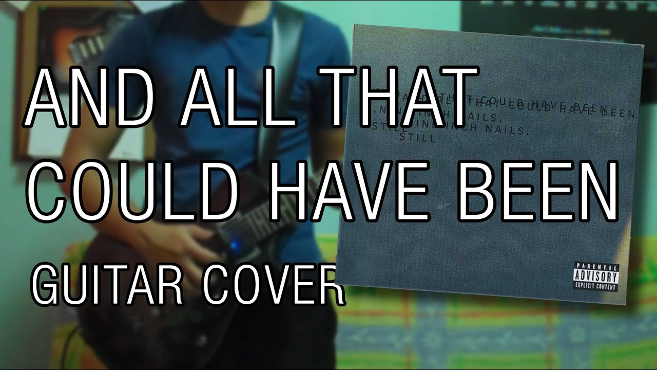 And All That Could Have Been - Nine Inch Nails (Guitar Cover) - YouTube