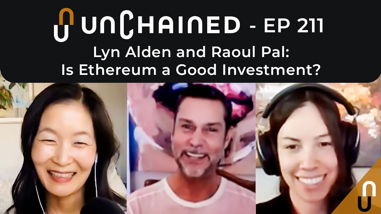 Lyn Alden and Raoul Pal Is Ethereum a Good Investment Ep211 YouTube