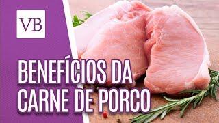 Benefícios da carne de porco - Você Bonita (28/02/19)