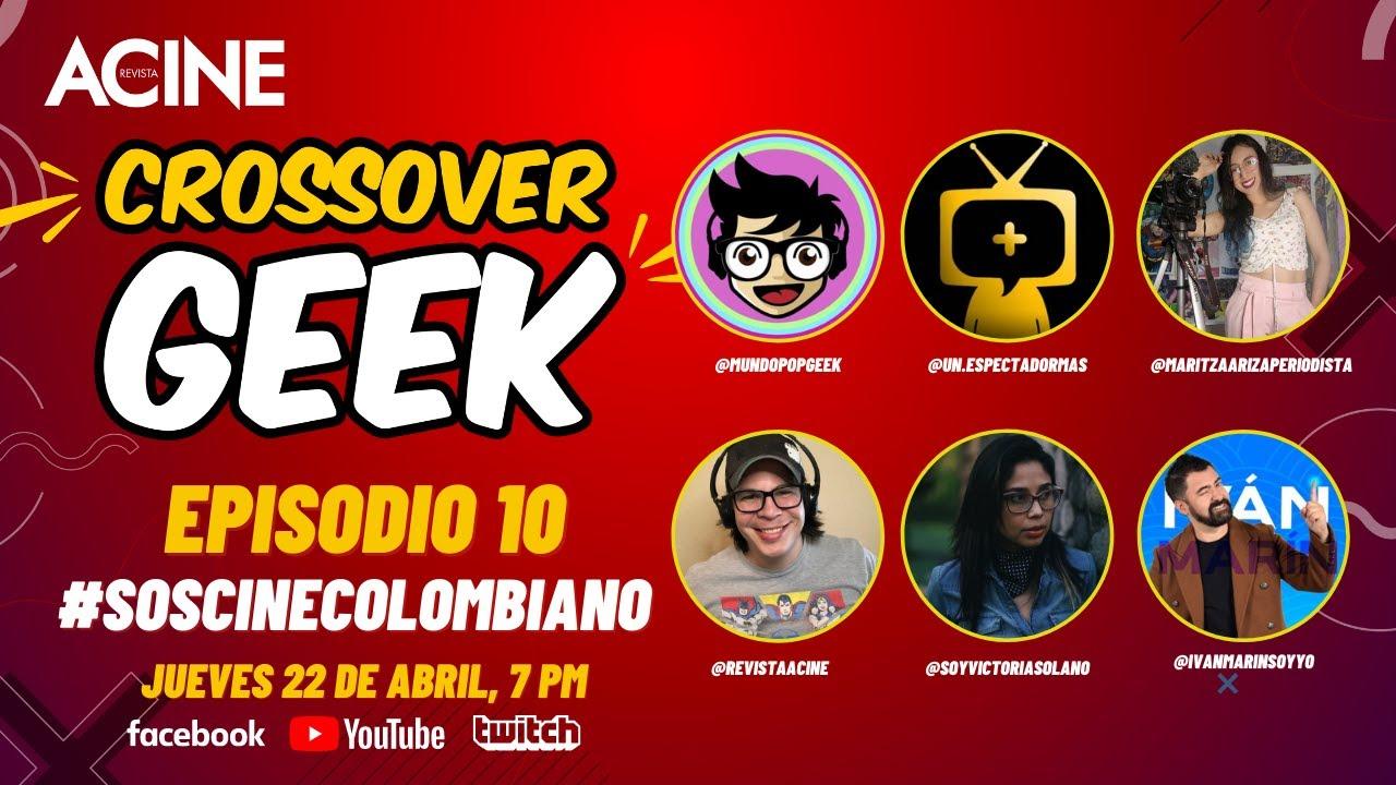 #SOSCineColombiano | CrossoverGeek episodio 10