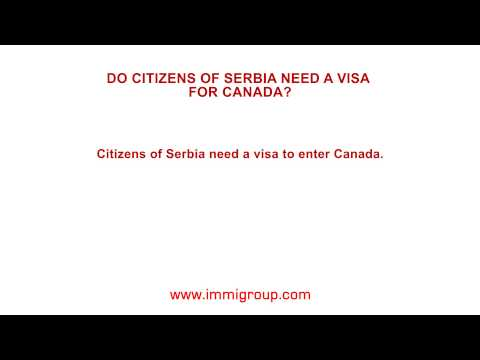 Do citizens of Serbia need a visa for Canada?
