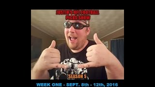 Justin's 2016/2017 NFL Football Picks Show -- Week 1, Sept. 8th-12th, 2016
