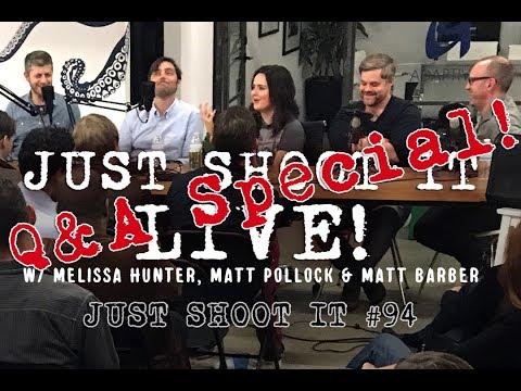 Just Shoot It LIVE! Q&A Bonus Episode w/ Melissa Hunter, Matt Pollock and Matt Barber - Just Sho