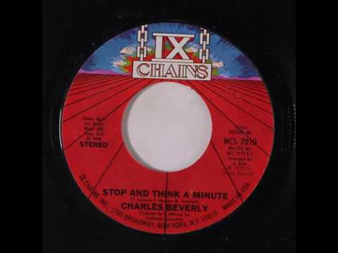 Charles Beverly - Stop And Think A Minute