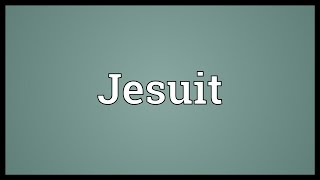 Jesuit Meaning