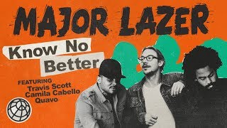 Major Lazer - Know No Better (feat. Travis Scott, Camila Cabello & Quavo) (Official Lyric Video)