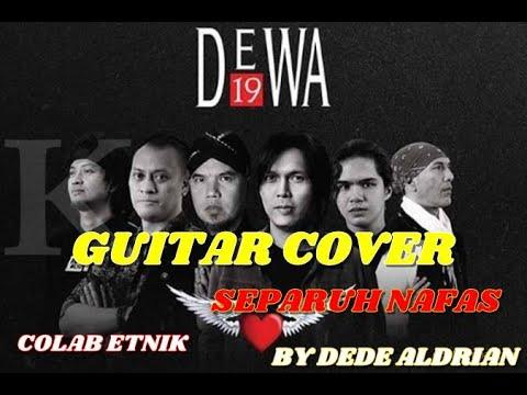 Separuh Nafas (Dewa 19 cover) Gitar version Etnik by Dede Aldrian