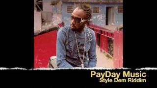 Mavado Nuh Beg Gyal Friend (Style Dem Riddim / PayDay Music)