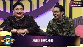 [FULL] The Sherry Show (2019) | Episod 8 - Artis Educated