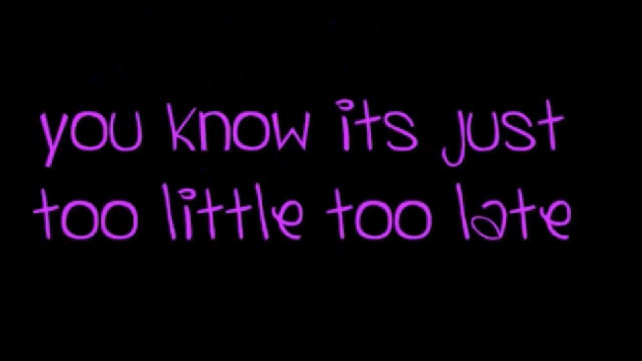 little too late lyrics en espanol: