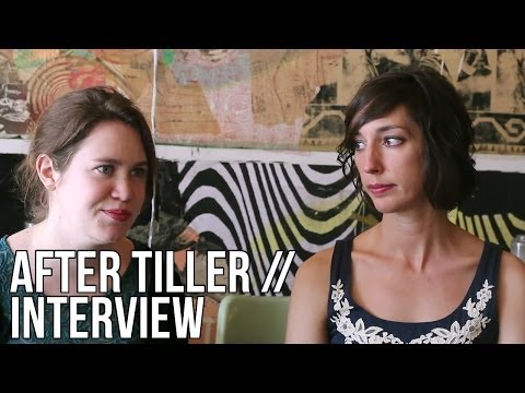 After Tiller Interview (Martha Shane & Lana Wilson) - The Seventh Art