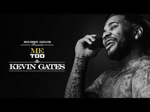 Kevin Gates - Me Too (Audio)
