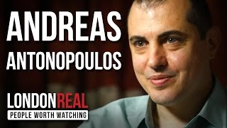 Andreas Antonopoulos - The Death of Money - PART 1/2   London Real