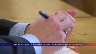 Yvelines | Geoffroy Bax de Keating, le plus jeune maire d'Île de France