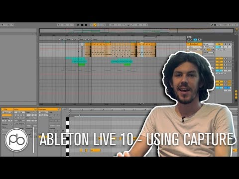 Ableton Live 10 In Depth - Using Capture