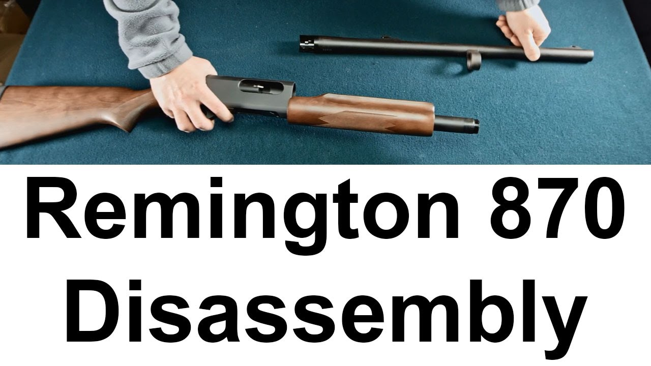 Remington 870 Express Disassembly And Reassembly Youtube