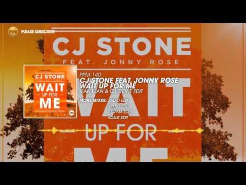 CJ Stone feat. Jonny Rose – Wait Up For Me (Jean Elan & CJ Stone Edit)