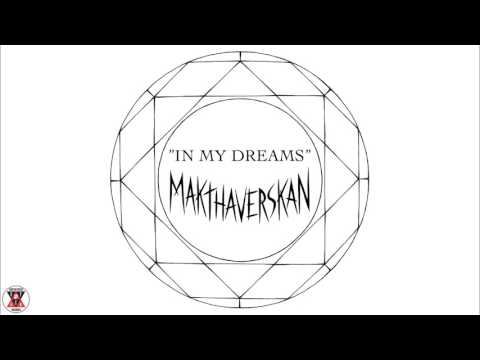 "Makthaverskan - ""In My Dreams"" (Official Audio)"