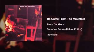 Bruce Cockburn - He Came From The Mountain