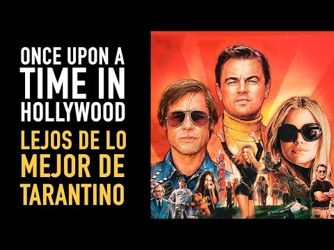 Once Upon a Time in Hollywood l Lejos de lo mejor de Tarantino