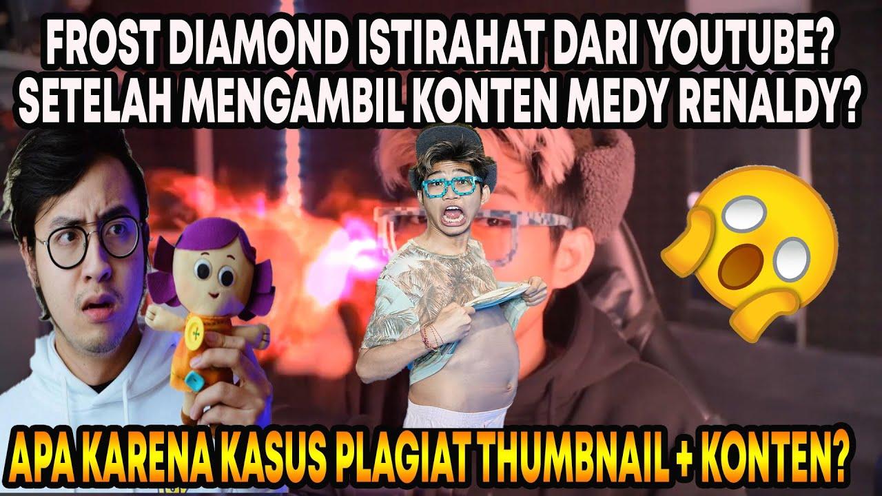 Frost Diamond Istirahat Dari Youtube? Terakhir Mengambil Konten+Thumbnail Medy Renaldy?