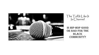 Is Hip Hop/Rap Good or Bad For the Black Community