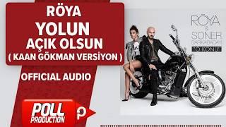 Röya - Yolun Açık Olsun ( Kaan Gökman Official Remix)