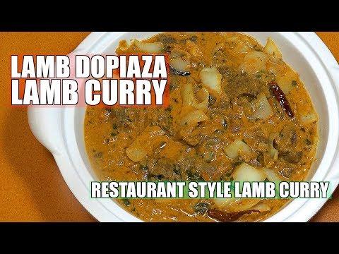 Lamb Dopiaza - Lamb Curry - How to make Dopiaza - Do Piaza Lamb - Do Pyaza