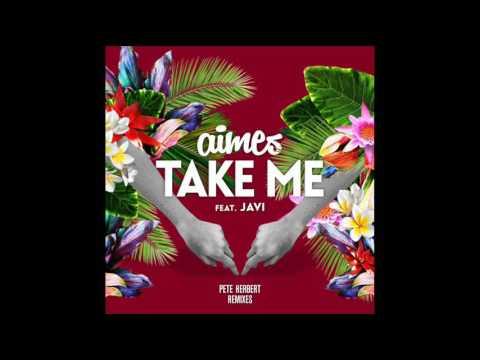 "Aimes ft.  Javi - ""Take Me"" (Pete Herbert Instrumental)"