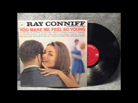 Ray Conniff His Orchestra And Chorus ‎– You Make Me Feel So Young - 1963 - full vinyl album