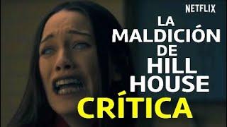 La Maldición de Hill House. Crítica Sin Spoiler ¿Recomendable?