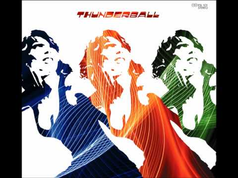 Thunderball - Get up with the get down