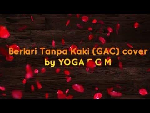 BERLARI TANPA KAKI - GAC   COVER BY YOGA E C M (Official Lyrics)