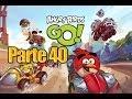 Angry Birds GO! - Parte 40 - Español