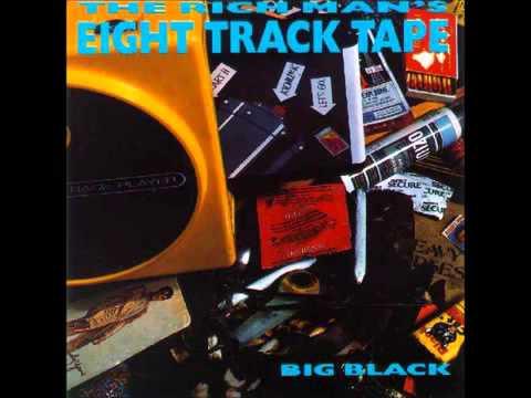Big Black ~ The Rich Man's Eight Track Tape Full Album (1987)