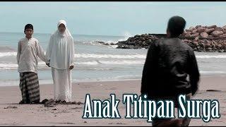 Download Video Film Indie Sumatera Barat : ANAK TITIPAN SURGA MP3 3GP MP4