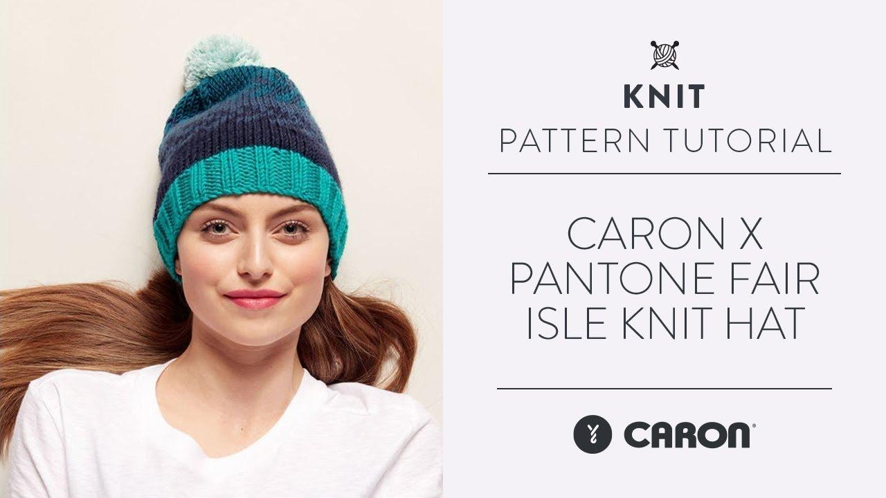 85ac89e8b11 Caron x Pantone Fair Isle Knit Hat - YouTube