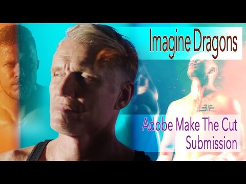 Imagine Dragons - Believer (Chad B. Adobe Make The Cut Submission)