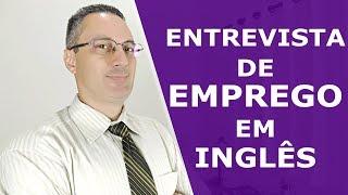 Entrevista de Emprego Em Inglês | Como Passar Em Uma Entrevista Em Inglês