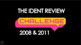 Challenge 2008 & 2011 Idents - The Ident Review