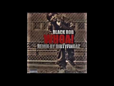 Black Rob - Whoa! - Remix