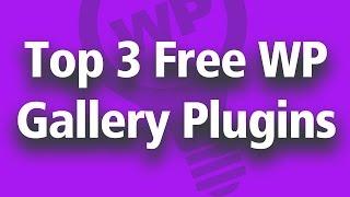 Top 3 Free Wordpress Gallery Plugins