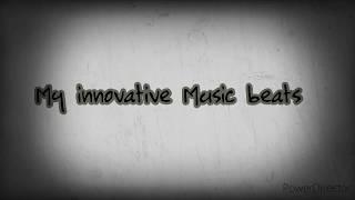 My Innovative Music Beats ----- Hear an unique music