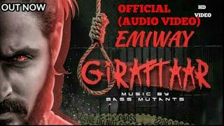 EMIWAY BANTAI||GIRAFTAAR||OFFICIAL AUDIO SONG||NEW DISS RAFTAAR