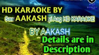 Sawan me lag gayi aag Remix HD KARAOKE by Aakash