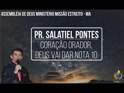 Pr Salatiel Pontes - Coração Orador, Deus Vai Dar Nota 10