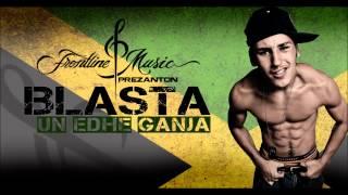 Blasta - Un edhe ganja (Official Song)