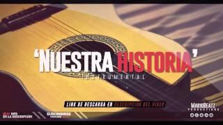 'Nuestra Historia' Instrumental Rap Romántico Guitarra [Prod by: Mariobeatz]