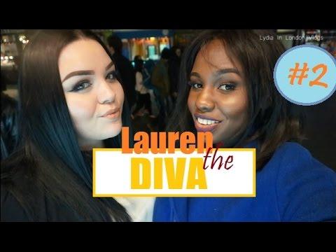 Lauren the Diva - LydiaInLondon Vlog #2