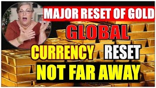 Lynette Zang 2019 -- There Was A Major Reset Of Gold. GLOBAL CURRENCY RESET Not Far Away | Global Ec